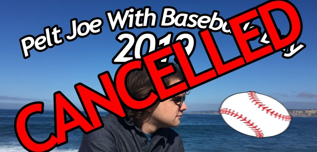 pelt Joe with baseballs cancelled